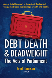 Debt, Death and Deadweight